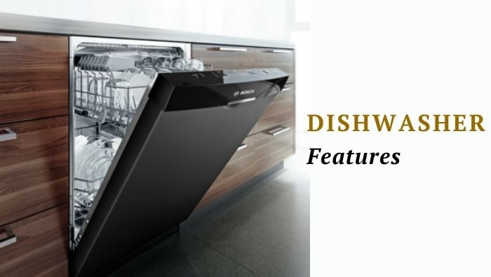 Important features of a dishwasher